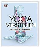 Yoga verstehen: Die Anatomie der Yoga-Haltungen
