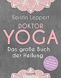 Doktor Yoga: Das große Buch der Heilung