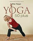 Yoga 50 plus: Heilsame Übungen gegen Rücken- und...