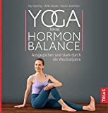Yoga für die Hormon-Balance: Ausgeglichen und stark durch...