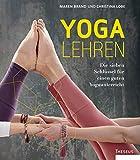 Yoga lehren: Die sieben Schlüssel für einen guten...