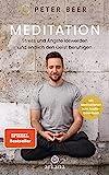 Meditation: Stress und Ängste loswerden und endlich den...