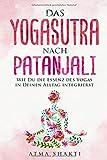 Das Yogasutra nach Patanjali: Wie Du die Essenz des Yogas in Deinen Alltag integrierst