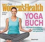 Das Women's Health Yoga-Buch. Poweryoga, entspannende...