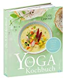 Das Yoga-Kochbuch: Ayurveda – Rohkost – Vollwert –...