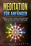 Meditation für Anfänger: Meditieren und autogenes Training...