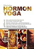Tibetisches Hormon-Yoga: Zwei uralte hormonelle Yoga-Systeme...
