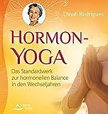 Hormon-Yoga: Das Standardwerk zur hormonellen Balance in den...
